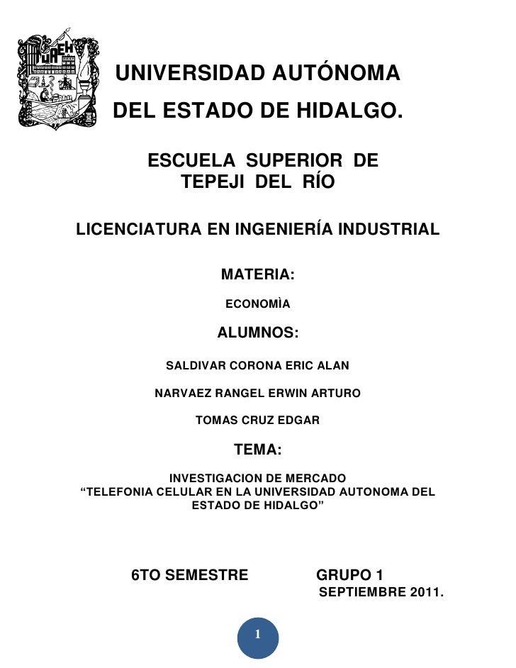 UNIVERSIDAD AUTÓNOMA    DEL ESTADO DE HIDALGO.         ESCUELA SUPERIOR DE            TEPEJI DEL RÍOLICENCIATURA EN INGENI...