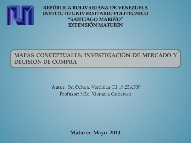 """REPÚBLICA BOLIVARIANA DE VENEZUELA INSTITUTO UNIVERSITARIO POLITÉCNICO """"SANTIAGO MARIÑO"""" EXTENSIÓN MATURÍN Autor: Br. Ocho..."""