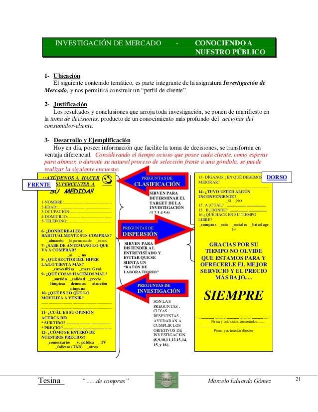 "Tesina "" ......de compras"" Marcelo Eduardo Gómez 21 INVESTIGACIÓN DE MERCADO - CONOCIENDO A NUESTRO PÚBLICO 1- Ubicación E..."