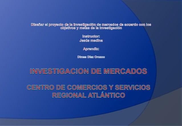 INVESTIGACION DE MERCADOS Enfoque sistemático y objetivo al desarrollo que enlaza al consumidor , ala clientela y al publi...