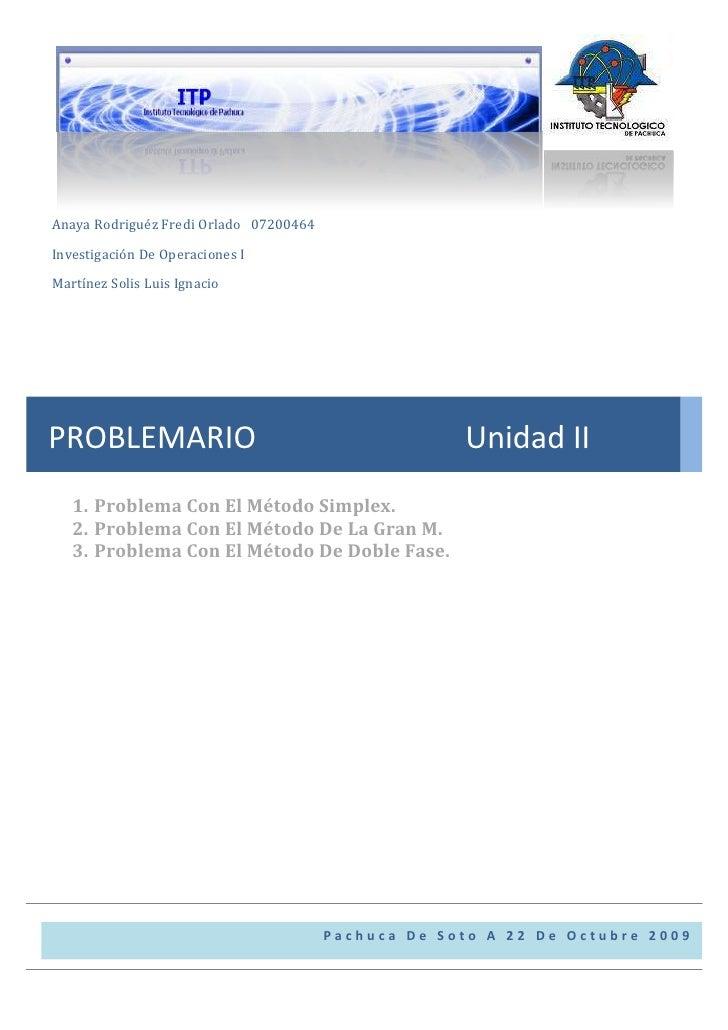 PROBLEMARIO                           Unidad IIPachuca De Soto A 22 De Octubre 200908OtoñoAnaya Rodriguéz Fredi Orlado   0...