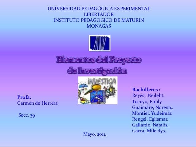 UNIVERSIDAD PEDAGÒGICA EXPERIMENTAL LIBERTADOR INSTITUTO PEDAGÒGICO DE MATURIN MONAGAS  Profa: Carmen de Herrera Secc. 39 ...