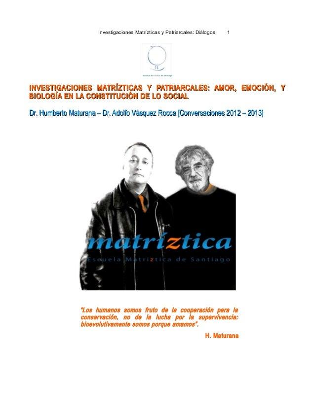 Investigaciones Matrízticas y Patriarcales: Diálogos 1INVESTIGACIONES MATRÍZTICAS Y PATRIARCALES: AMOR, EMOCIÓN, YINVESTIG...