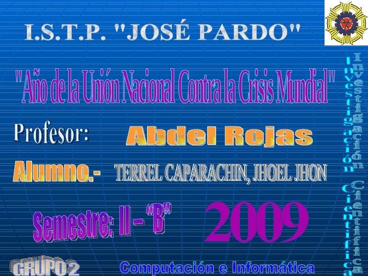 """""""Año de la Unión Nacional Contra la Crisis Mundial"""" Profesor: 2009 Abdel Rojas  TERREL CAPARACHIN, JHOEL JHON Se..."""