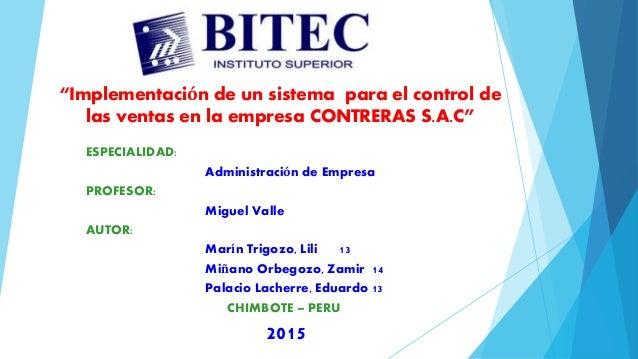 """""""Implementación de un sistema para el control de las ventas en la empresa CONTRERAS S.A.C"""" ESPECIALIDAD: Administración de..."""