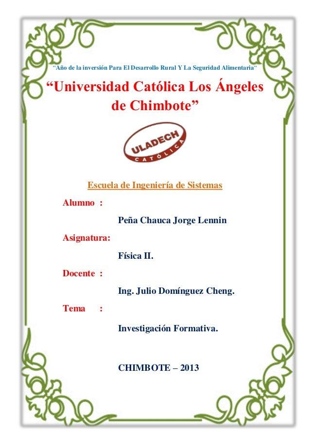 """""""Año de la inversión Para El Desarrollo Rural Y La Seguridad Alimentaria""""""""Universidad Católica Los Ángelesde Chimbote""""Escu..."""