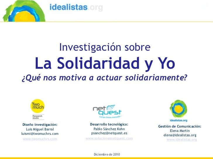 Investigación sobre       La Solidaridad y Yo¿Qué nos motiva a actuar solidariamente? Diseño investigación:          Desar...