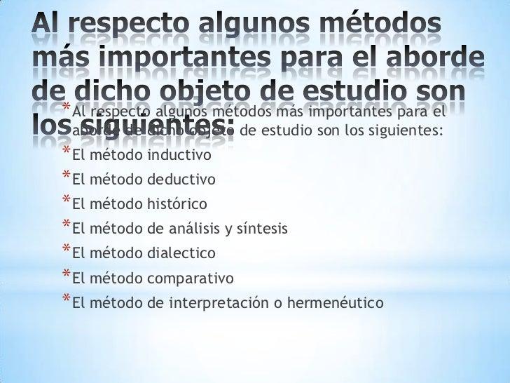 Al respecto algunos métodos más importantes para el aborde de dicho objeto de estudio son los siguientes:<br />Al respecto...