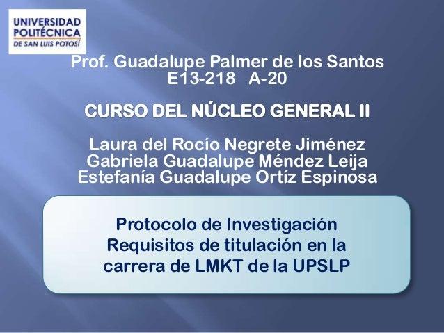 Prof. Guadalupe Palmer de los SantosE13-218 A-20Laura del Rocío Negrete JiménezGabriela Guadalupe Méndez LeijaEstefanía Gu...