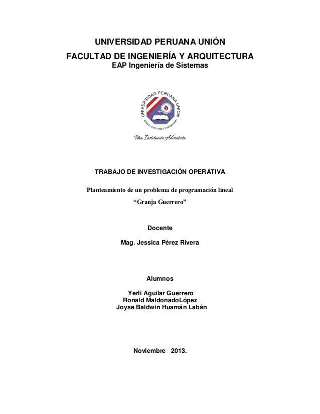 UNIVERSIDAD PERUANA UNIÓN FACULTAD DE INGENIERÍA Y ARQUITECTURA EAP Ingeniería de Sistemas  TRABAJO DE INVESTIGACIÓN OPERA...