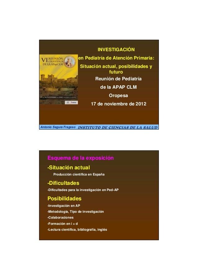 INVESTIGACIÓN                          en Pediatría de Atención Primaria:                           Situación actual, posi...