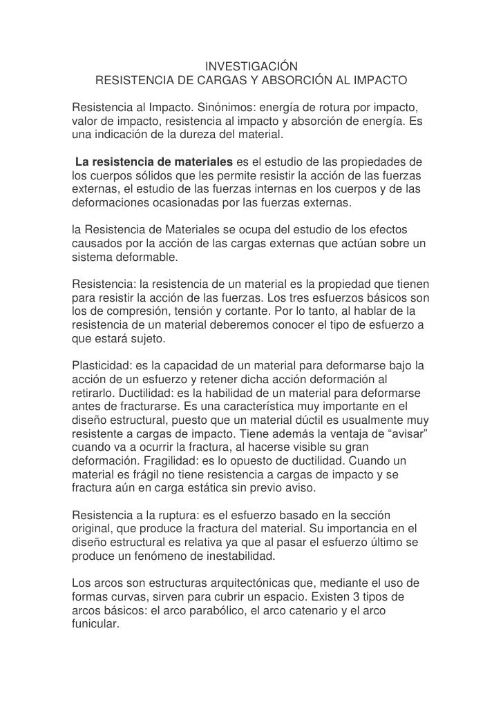 INVESTIGACIÓN    RESISTENCIA DE CARGAS Y ABSORCIÓN AL IMPACTOResistencia al Impacto. Sinónimos: energía de rotura por impa...