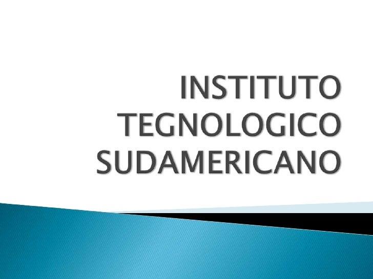 INSTITUTO TEGNOLOGICOSUDAMERICANO<br />