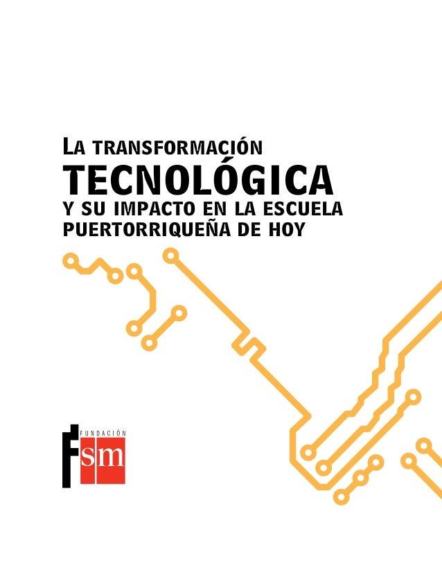 La transformación tecnológicay su impacto en la escuela puertorriqueña de hoy