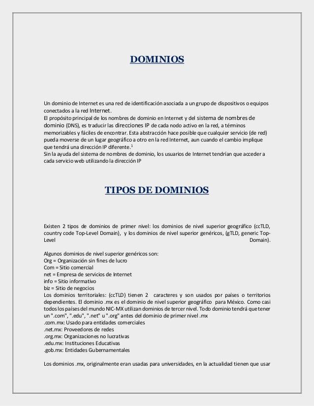 DOMINIOS  Un dominio de Internet es una red de identificación asociada a un grupo de dispositivos o equipos  conectados a ...