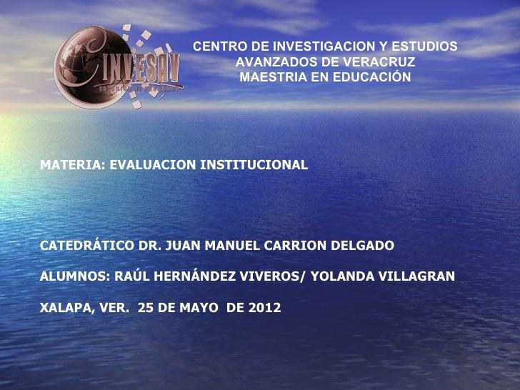 CENTRO DE INVESTIGACION Y ESTUDIOS                        AVANZADOS DE VERACRUZ                        MAESTRIA EN EDUCACI...