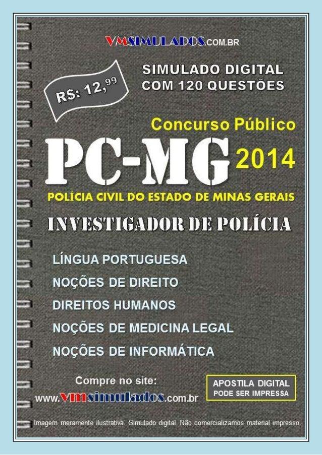 VMSIMULADOS.COM.BR INVESTIGADOR DE POLÍCIA – PC/MG Acesse: WWW.VMSIMULADOS.COM.BR 1