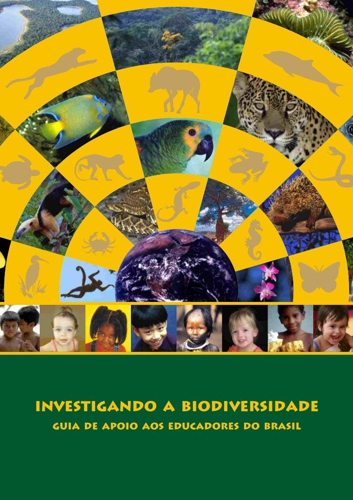 """Investigando a biodiversidade é a versão brasileira do material """"Exploring Biodiversity"""", uma copublicação da Conservação ..."""