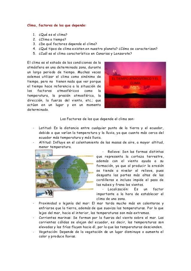 Clima, factores de los que depende:1. ¿Qué es el clima?2. ¿Clima o tiempo?3. ¿De qué factores depende el clima?4. ¿Qué tip...