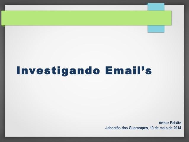 Investigando Email's Arthur Paixão Jaboatão dos Guararapes, 19 de maio de 2014
