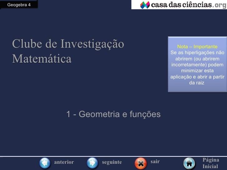 Geogebra 4  Clube de Investigação                        Nota – Importante                                            Se a...