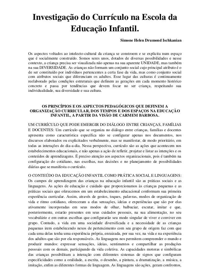Investigação do Currículo na Escola da Educação Infantil. Simone Helen Drumond Ischkanian Os aspectos voltados ao intelect...