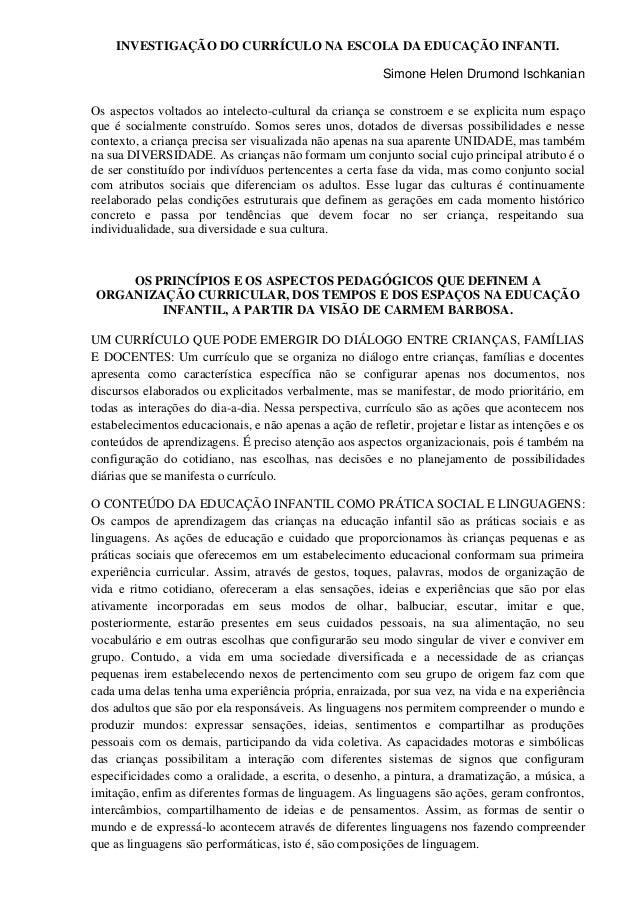 INVESTIGAÇÃO DO CURRÍCULO NA ESCOLA DA EDUCAÇÃO INFANTI. Simone Helen Drumond Ischkanian Os aspectos voltados ao intelecto...
