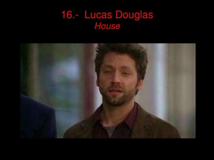 16.- Lucas Douglas      House