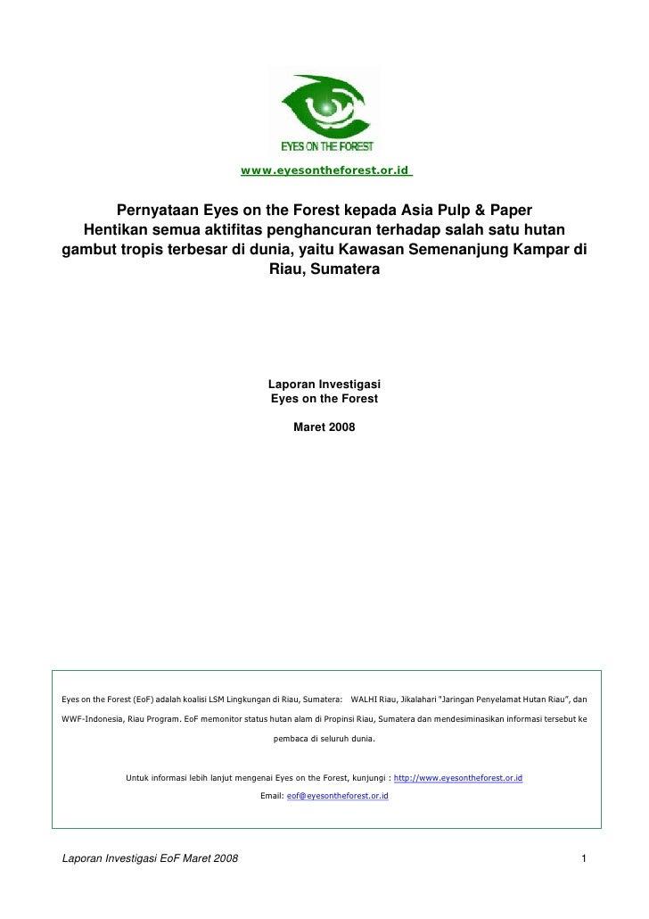 www.eyesontheforest.or.id         Pernyataan Eyes on the Forest kepada Asia Pulp & Paper   Hentikan semua aktifitas pengha...
