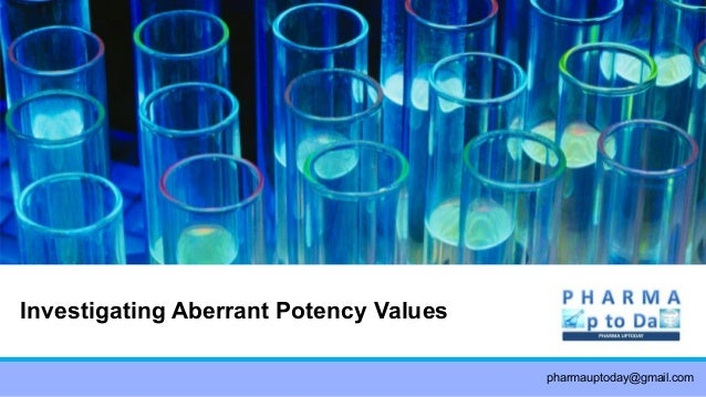 Investigating Aberrant Potency Values pharmauptoday@gmail.com