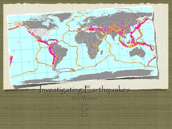 Investigating Earthquakes Anne Wampler C6 C6 C6