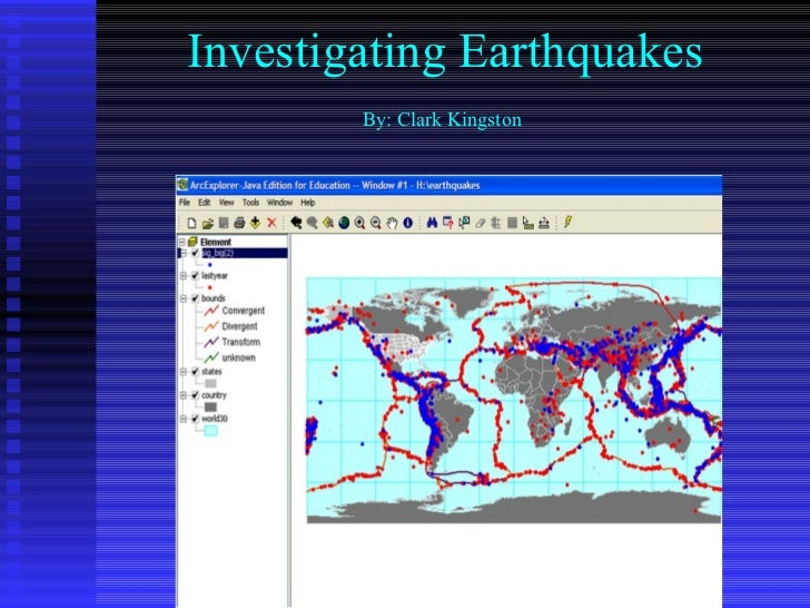 Investigating Earthquakes By: Clark Kingston
