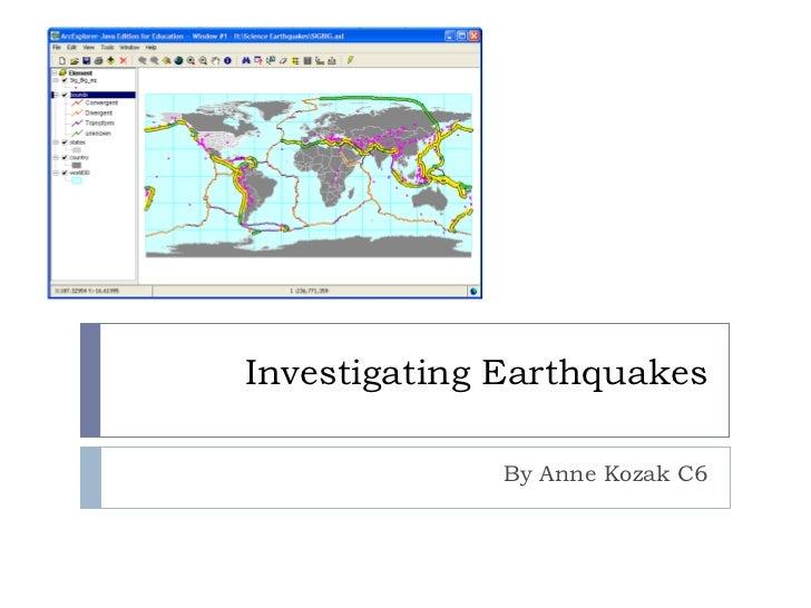 Investigating Earthquakes By Anne Kozak C6
