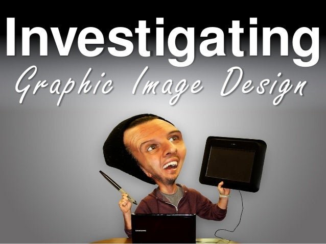Investigating Graphic Image Design