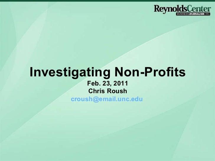 Investigating Non-Profits Feb. 23, 2011 Chris Roush [email_address]