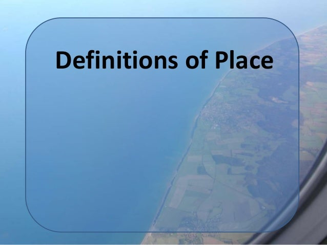 Definitions of Place