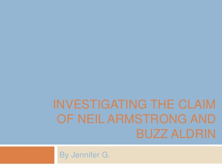 Investigating the claim of neilarmstrong and Buzz Aldrin<br />By Jennifer G.<br />