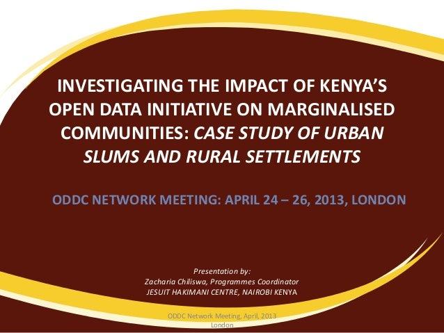 INVESTIGATING THE IMPACT OF KENYA'SOPEN DATA INITIATIVE ON MARGINALISEDCOMMUNITIES: CASE STUDY OF URBANSLUMS AND RURAL SET...