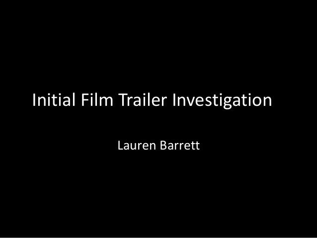 Initial Film Trailer Investigation Lauren Barrett