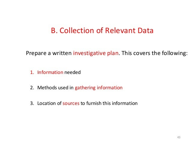 – Use of interrogation or interview – Use of recruited informants – Liaison with agencies who possess the information 45