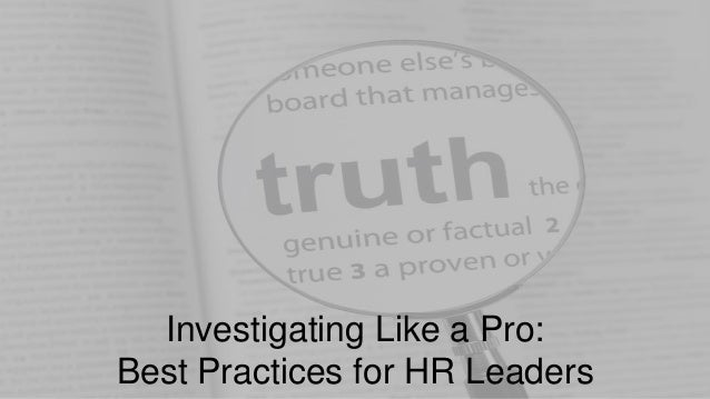 Investigating Like a Pro: Best Practices for HR Leaders