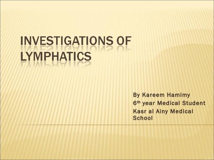 By Kareem Hamimy 6 th  year Medical Student Kasr al Ainy Medical School