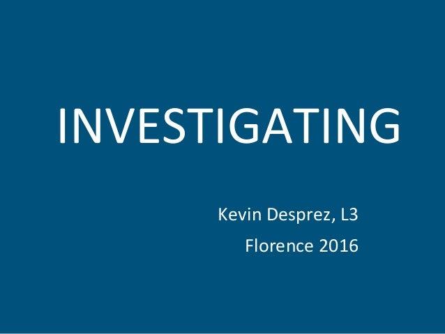 Kevin Desprez, L3 Florence 2016 INVESTIGATING