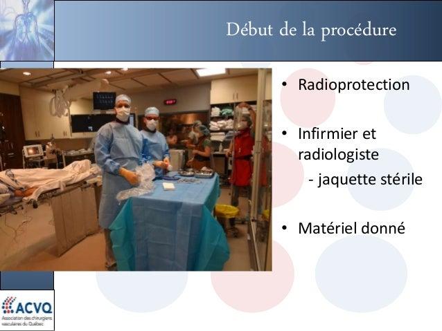 Début de la procédure • Radioprotection • Infirmier et radiologiste - jaquette stérile • Matériel donné