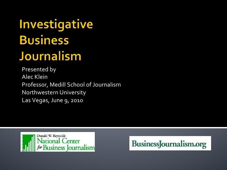 Presented by Alec Klein Professor, Medill School of Journalism Northwestern University Las Vegas, June 9, 2010