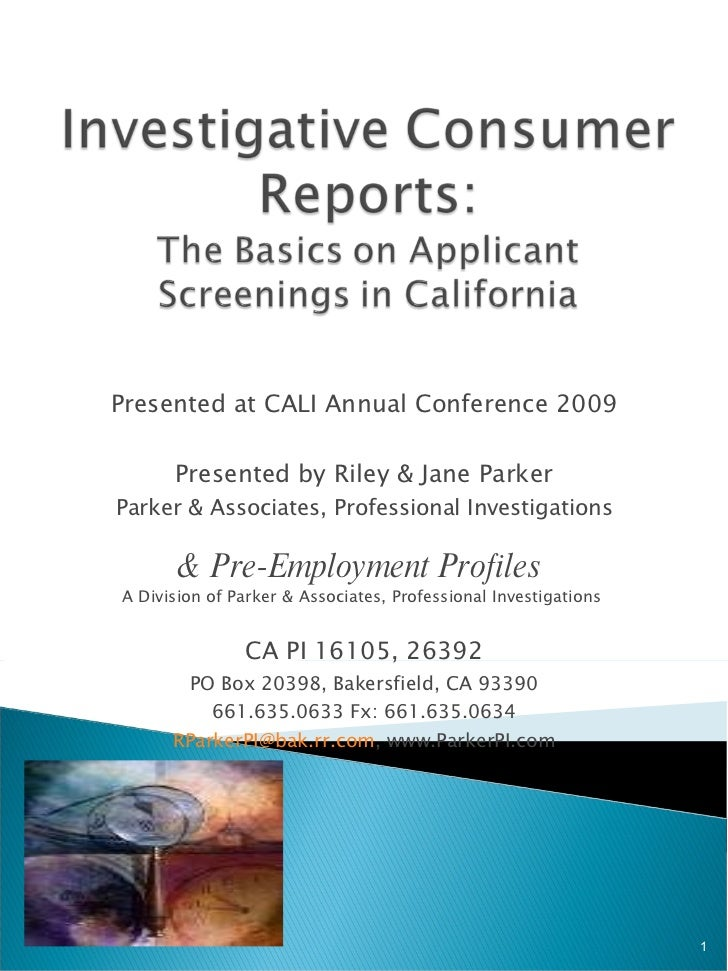 Presented at CALI Annual Conference 2009 Presented by Riley & Jane Parker Parker & Associates, Professional Investigations...
