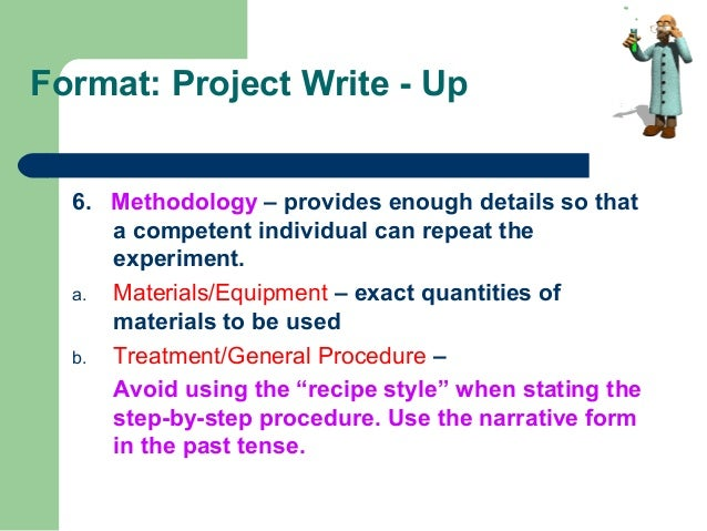 investigatory project with complete write ups Writing a science fair project report may seem like a challenging task, but it is not as difficult as it first appears this is a format that you may use to write a science project.