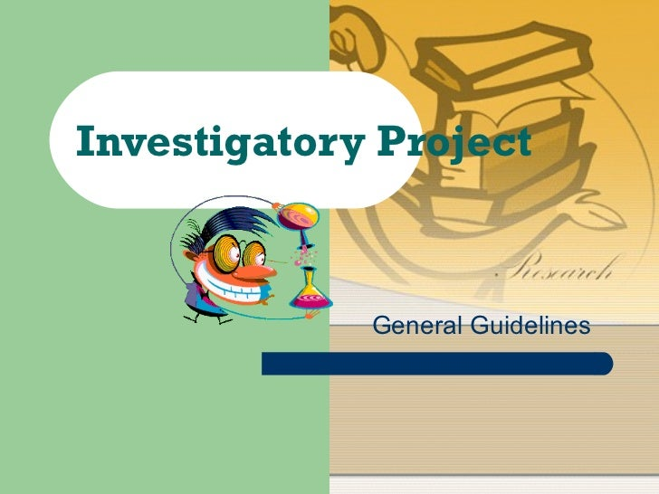 Investigatory Project General Guidelines
