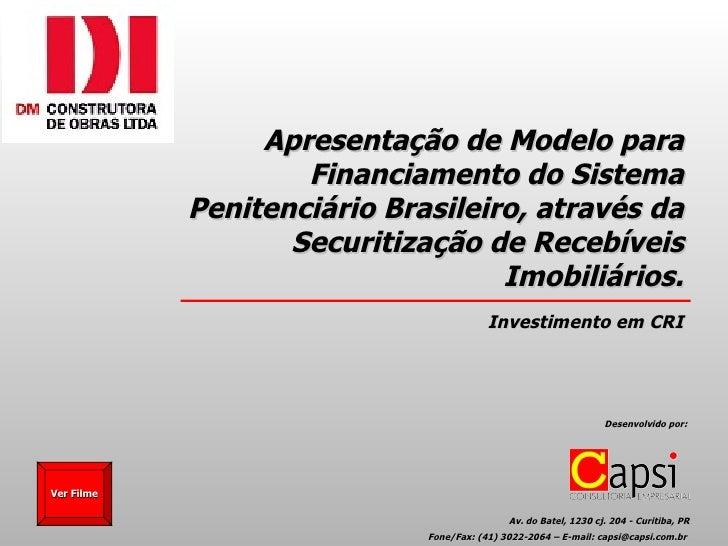 Apresentação de Modelo para                    Financiamento do Sistema            Penitenciário Brasileiro, através da   ...