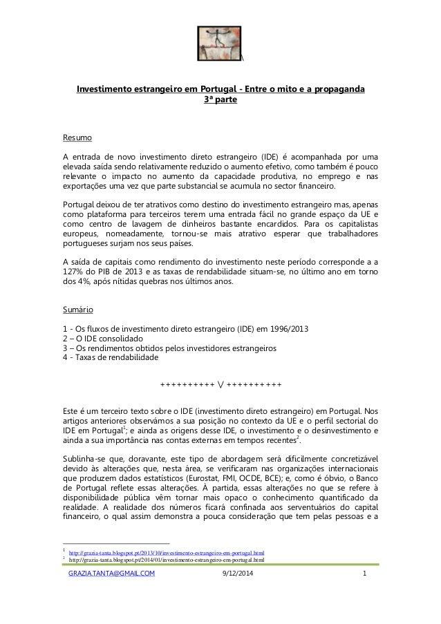 Investimento estrangeiro em Portugal - Entre o mito e a propaganda  3ª parte  Resumo  A entrada de novo investimento diret...